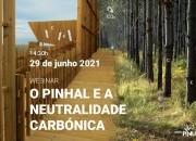 """Informação do Webinar """"O pinhal e a neutralidade carbónica"""" disponível"""